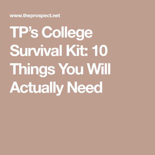 TP's College Survival Kit: 10 Things You Will Actually Need