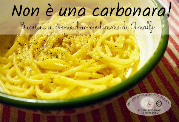 Non è una carbonara: Bucatini in crema d'uovo e limone di Amalfi http://graficscribbles.blogspot.it/2016/05/carbonara-uovo-limone-pucatini.html #bucatini #limoni #ricette