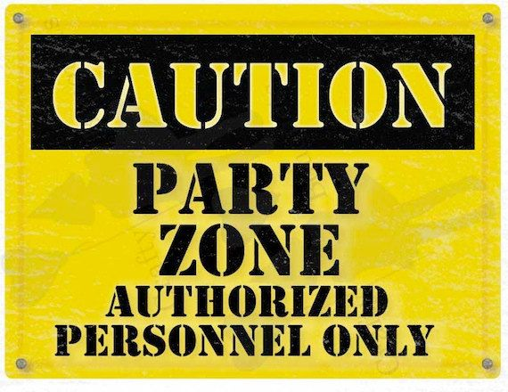Caution Party Zone Sign ( Printable Edition)
