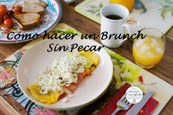 How to do a  Brunch with all the pleasure but without the guilt!   Blog: http://blogs.elespectador.com/sin-pecado-concebido/2015/07/28/como-hacer-un-brunch-y-no-pecar/