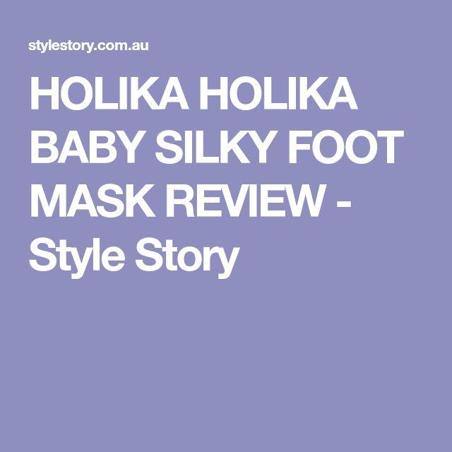HOLIKA HOLIKA BABY SILKY FOOT MASK REVIEW - Style Story