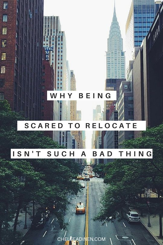 So, you're pretty scared to relocate and move to a new city alone, huh? Here's the thing. Fear makes you stronger. The hardest part is taking the leap. Here's my advice. | ChelseaDinen.com #moving #movingtips