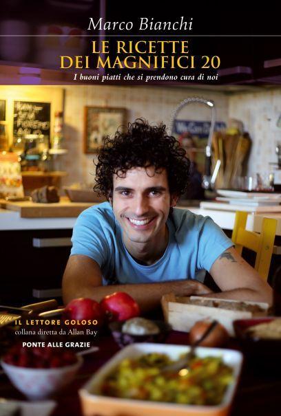 Dall'autore dei Magnifici 20, tante ricette per abbinare il benessere al piacere della buona tavola