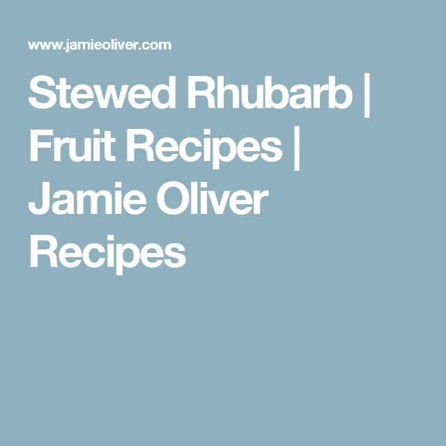 Stewed Rhubarb | Fruit Recipes | Jamie Oliver Recipes
