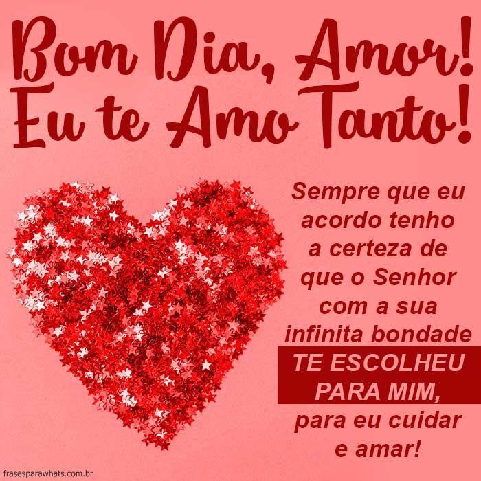 Bom Dia Amor Te Amo Bom Dia Amor Mensagem De Amor Verdadeiro