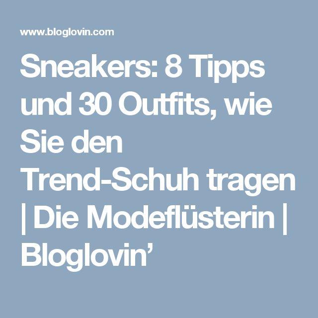 Sneakers: 8 Tipps und 30 Outfits, wie Sie den Trend-Schuh tragen | Die Modeflüsterin | Bloglovin'