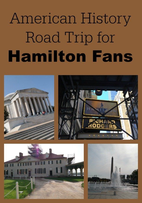 An American History Road Trip for Hamilton Musical Fans