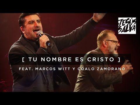 Tu Nombre Es Cristo - Marcos Witt feat. Coalo Zamorano EN VIVO (Video Oficial) - YouTube