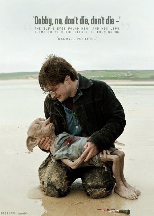 Dobby's death. Almost as bad as when Dumbledore died. Harry Potter