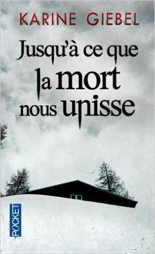 Amazon.fr - Jusqu'à ce que la mort nous unisse - Karine GIEBEL - Livres