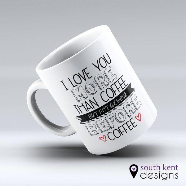 I love you more than coffee 11oz ceramic mug