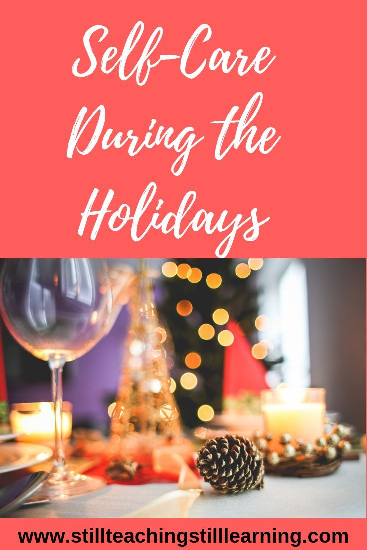 Self Care During The Holidays Self Care Self Care Activities Holiday