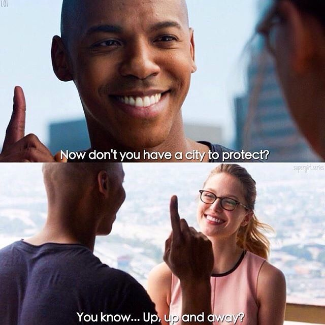 """""""Don't you have a city to protect? You know... Up, up and away?"""" - James and Kara #Supergirl"""