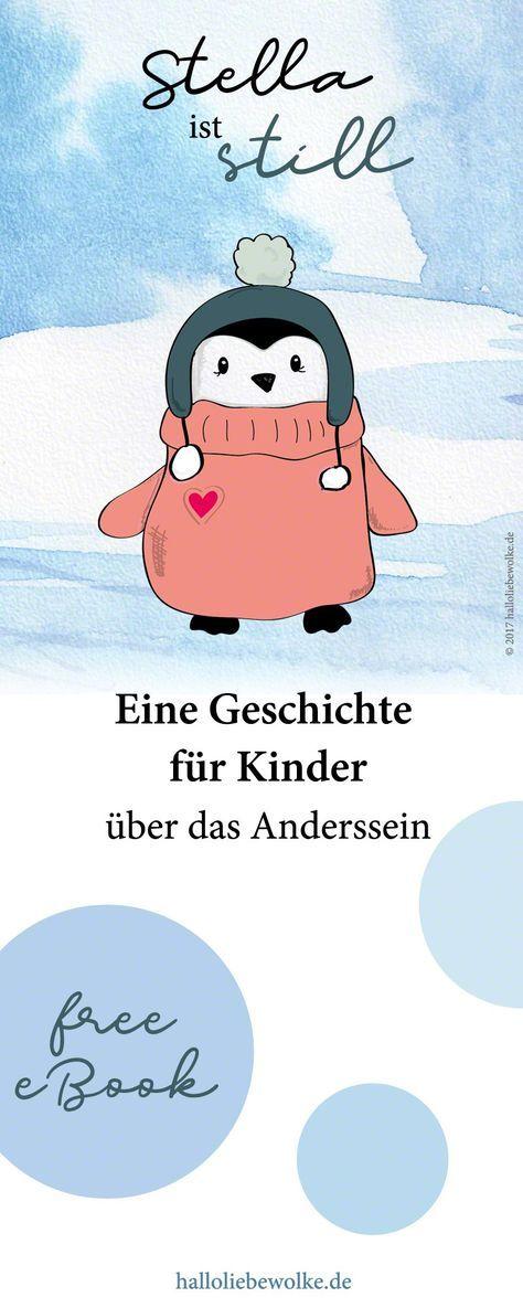 """Stella ist ein Pinguin. Sie friert immer und ist glücklich, wenn sie sich nicht unterhalten muss. Das finden die anderen Pinguine ziemlich seltsam... Eine Geschichte für Kinder über das Anderssein, über Freundschaft, Toleranz, über Introvertiertheit und Akzeptanz. Ein Märchen zum Erzählen im Kindergarten, Vorschule, Kita und Grundschule. Als kostenloses eBook (Printable und Freebie) auf """"Hallo liebe Wolke""""."""