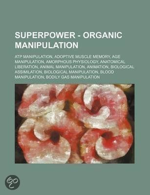 Superpower - Organic Manipulation