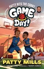 Patty Hits the Court : Game Day! Series : Book 1 - Patty (Patrick) Mills