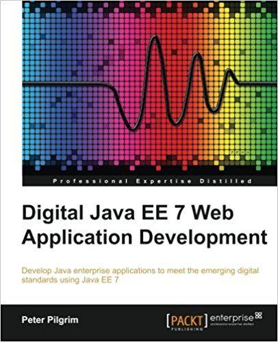 Digital Java EE 7 Web Application Development Pdf Download e-Book