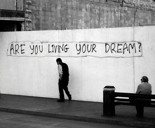 Live the dream.Dreams Job, Life, Dreams Big, Inspiration, Street Art, Living, Beautiful Things, Dreams Quotes, Streetart