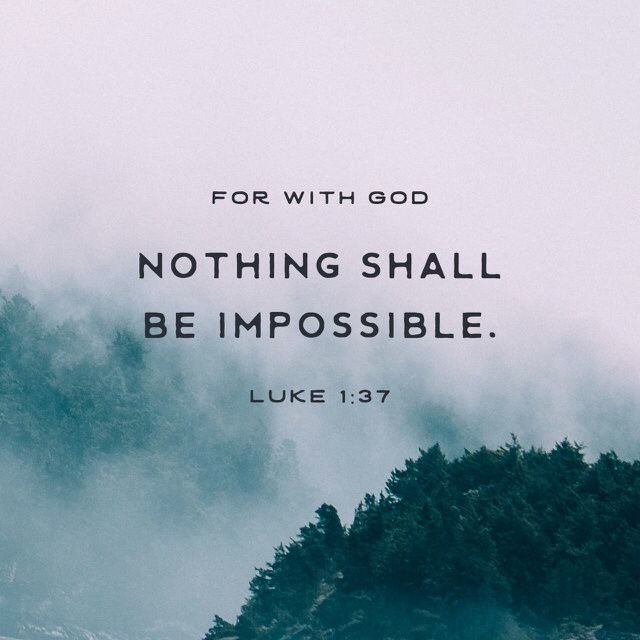 "Verse of the day 16/01/2016: ""For with God nothing shall be impossible."" ‭‭Luke‬ ‭1:37‬ ‭KJV‬‬"