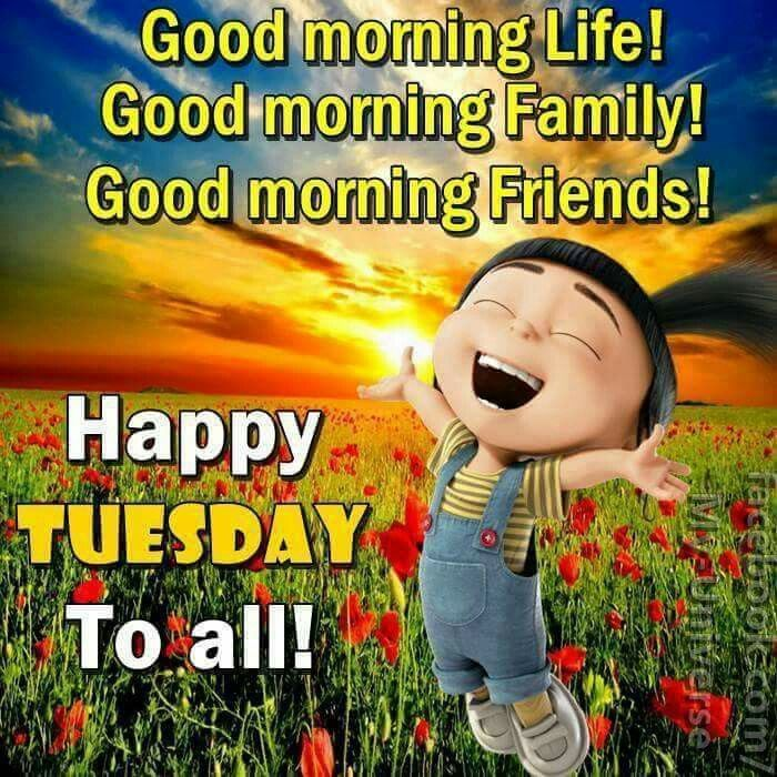 Good Morning Life! Good Morning Family! Good Morning Friends! Happy Tuesday To All!  FB 11/29/2016