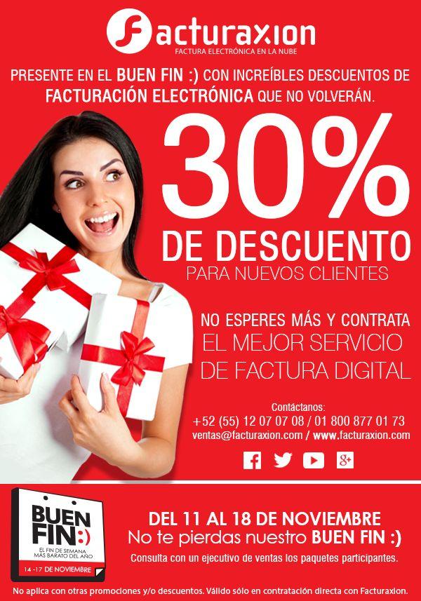 Conviértete en cliente Facturaxion y recibe 30% de descuento en la promoción de nuestro Buen Fin :) Del 11 al 18 de Noviembre