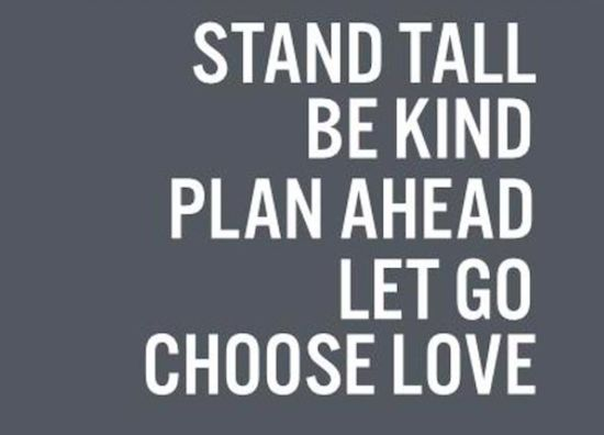 The Power of 10: Stand tall. Be kind. Plan ahead. Let go. Choose love.