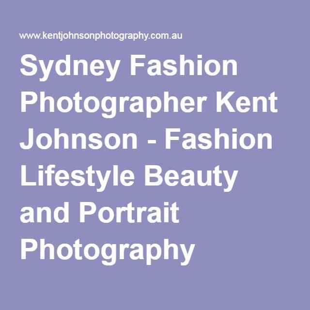Sydney Fashion Photographer Kent Johnson - Fashion Lifestyle Beauty and Portrait Photography