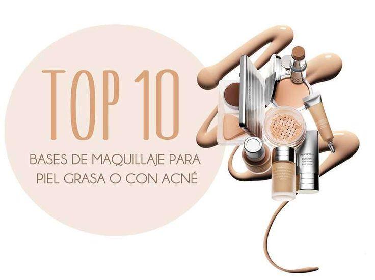 top 10 bases de maquillaje para piel grasa o con acne