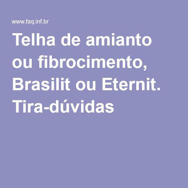 Telha de amianto ou fibrocimento, Brasilit ou Eternit. Tira-dúvidas