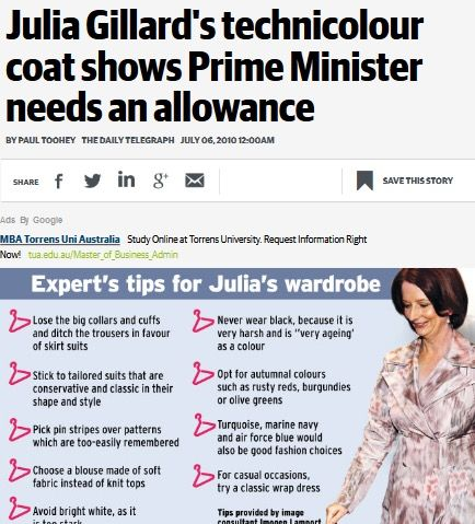 2010 - Julia is given advice on her wardrobe. So men can have their suit and tie uniform, but a female pollie has a uniform and she's criticised. Because what someone wears is more important than their policies.