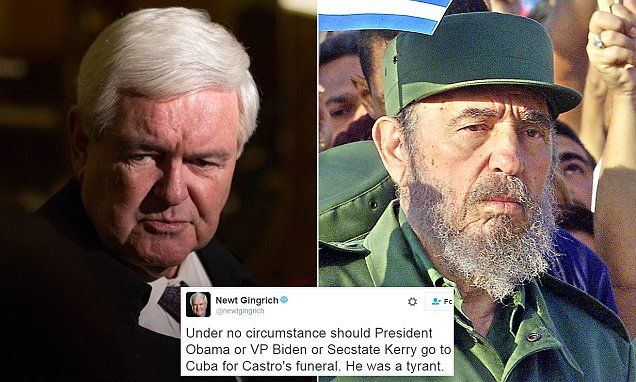 'Fidel Castro was a tyrant'- Newt Gingrich warns that Barack Obama, Joe Biden and John Kerry should 'under no circumstances' attend Fidel Castro's funeral | Daily Mail Online