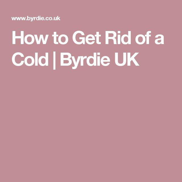 How to Get Rid of a Cold | Byrdie UK