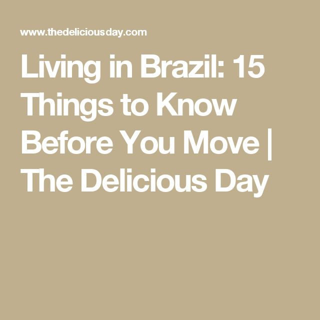 Living in Brazil: 15 Things to Know Before You Move   The Delicious Day