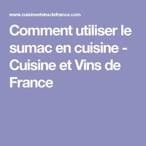 Comment utiliser le sumac en cuisine - Cuisine et Vins de France