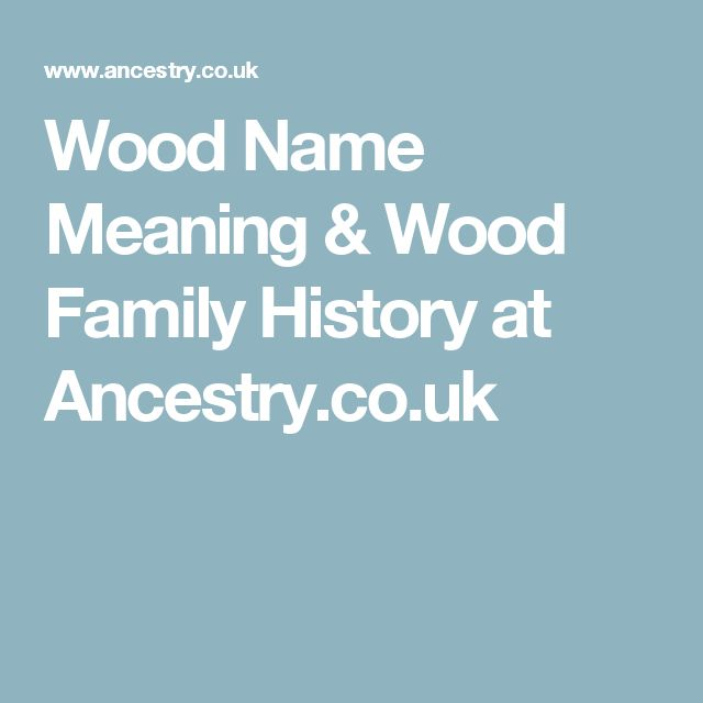 Wood Name Meaning & Wood Family History at Ancestry.co.uk; Wood Name; Meaning mainly a topographic name for someone who lived in or by a wood or a metonymic occupational name for a woodcutter or forester, from Middle English wode 'wood' (Old English wudu). nickname for a mad, eccentric, or violent person, from Middle English wod 'mad', 'frenzied' (Old English wad), as in Adam le Wode, Worcestershire 1221.  Source: Dictionary of American Family Names ©2013, Oxford University Press