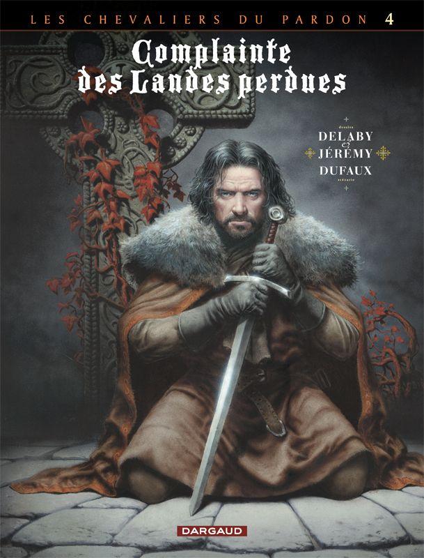 Complainte des landes perdues, cycle 2 tome 4 par Dufaux, Delaby et Jérémy.  #Dargaud #BD #Delaby #Dufaux #Jeremy