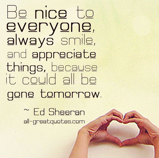Quote Everyone Should Smile: Be Nice To Everyone, Always Smile, And Appreciate Things