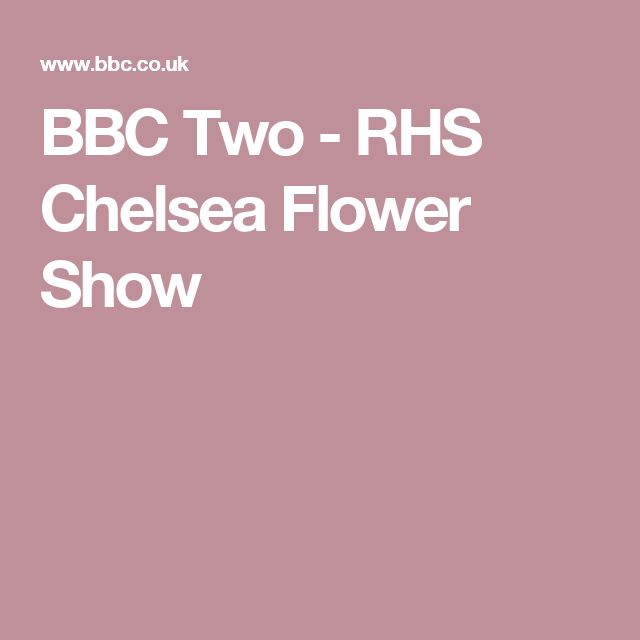 BBC Two - RHS Chelsea Flower Show