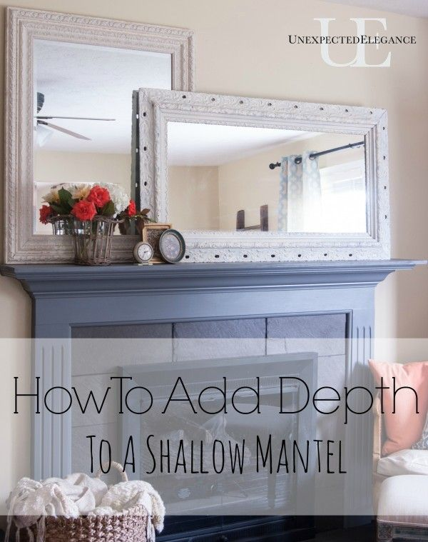a simple solution to add more depth to a shallow mantel step by - Decor For Mantels