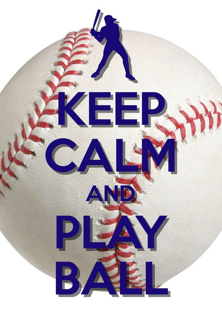 keep calm and play ball / Created with Keep Calm and Carry On for iOS #keepcalm #baseball