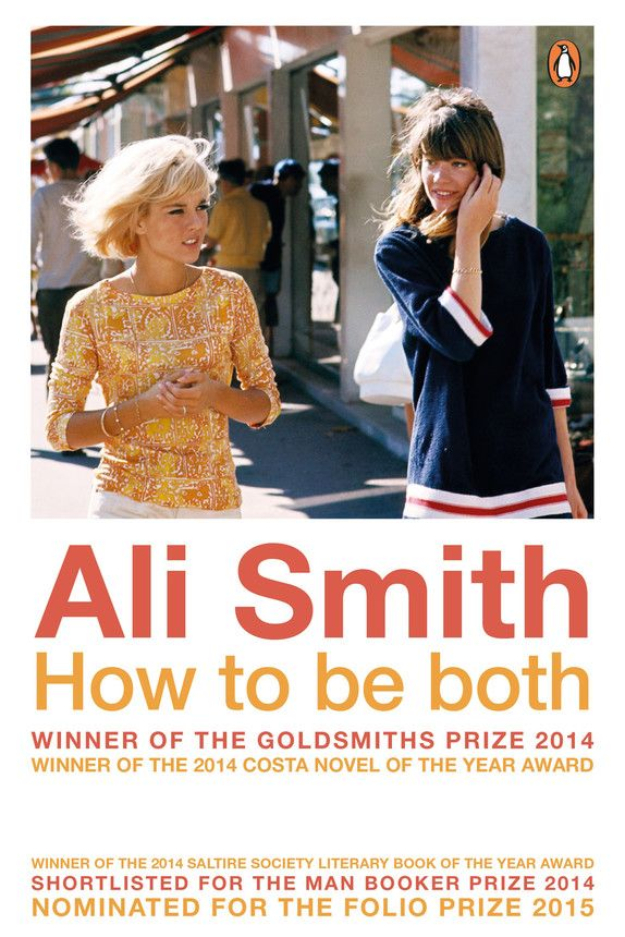 The Pool | Arts & Culture - Baileys shortlist Ali Smith How To Be Both