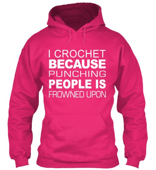 Crochet Because Punching Is Frowned Upon. Click The Shirt To Buy Yours. Trouble ordering? Contact Teespring Customer Support! +1 (855) 833-7774.