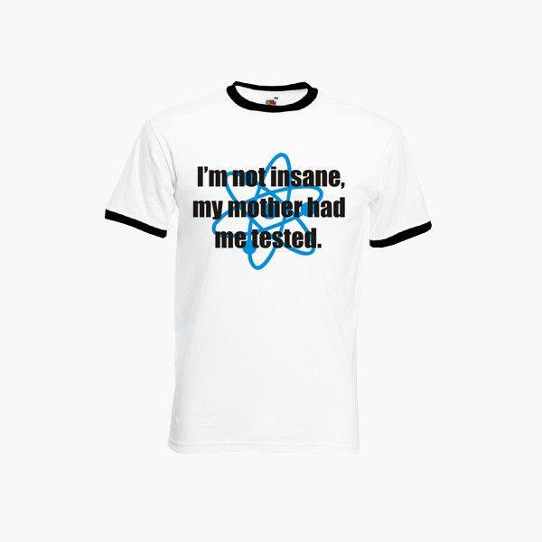 I'm Not Insane Big Bang Theory Geek Nerd Sheldon Womens Mens Unisex Ringer Top Tshirt New