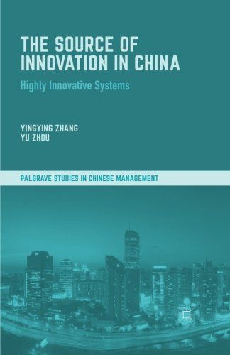 The Source of Innovation in China: Highly Innovative Systems (Palgrave Studies in Chinese Management