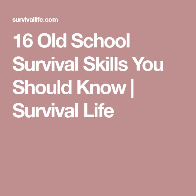 16 Old School Survival Skills You Should Know | Survival Life
