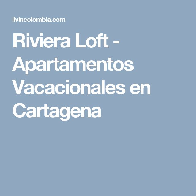 Riviera Loft -  Apartamentos Vacacionales en Cartagena