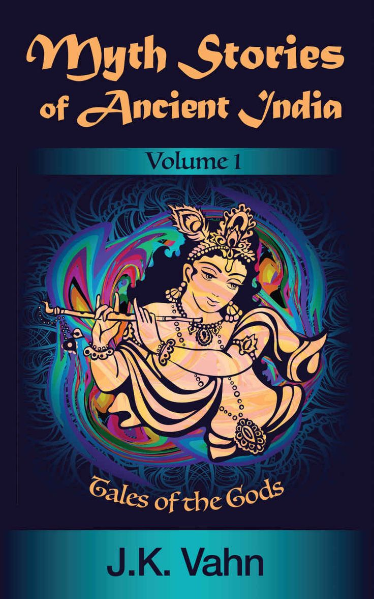 Amazon.com: Myth Stories of Ancient India: Volume I - Tales of the Gods (Mythical Tales of India Book 1) eBook: J.K. Vahn: Kindle Store