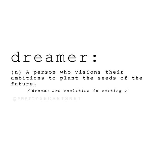 Quotes Definition Stunning 20 Best Dream Quotes Images On Pinterest  Dream Quotes Dreamer
