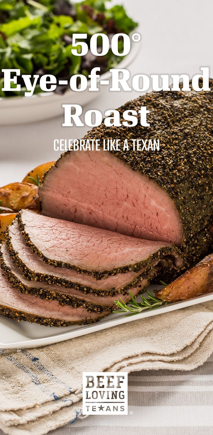 Our 500° Eye-of Round Roast recipe is a Texas tradition & holiday classic. Get the perfect beef roast in 5 easy steps!