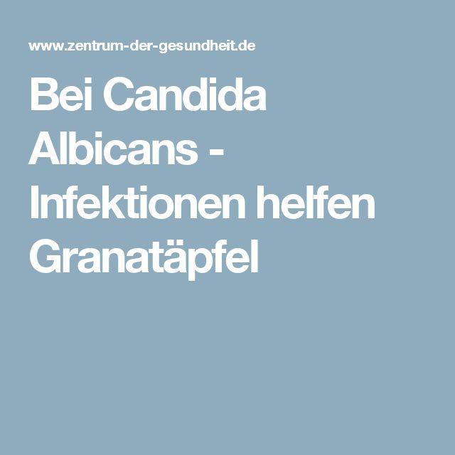 Bei Candida Albicans - Infektionen helfen Granatäpfel